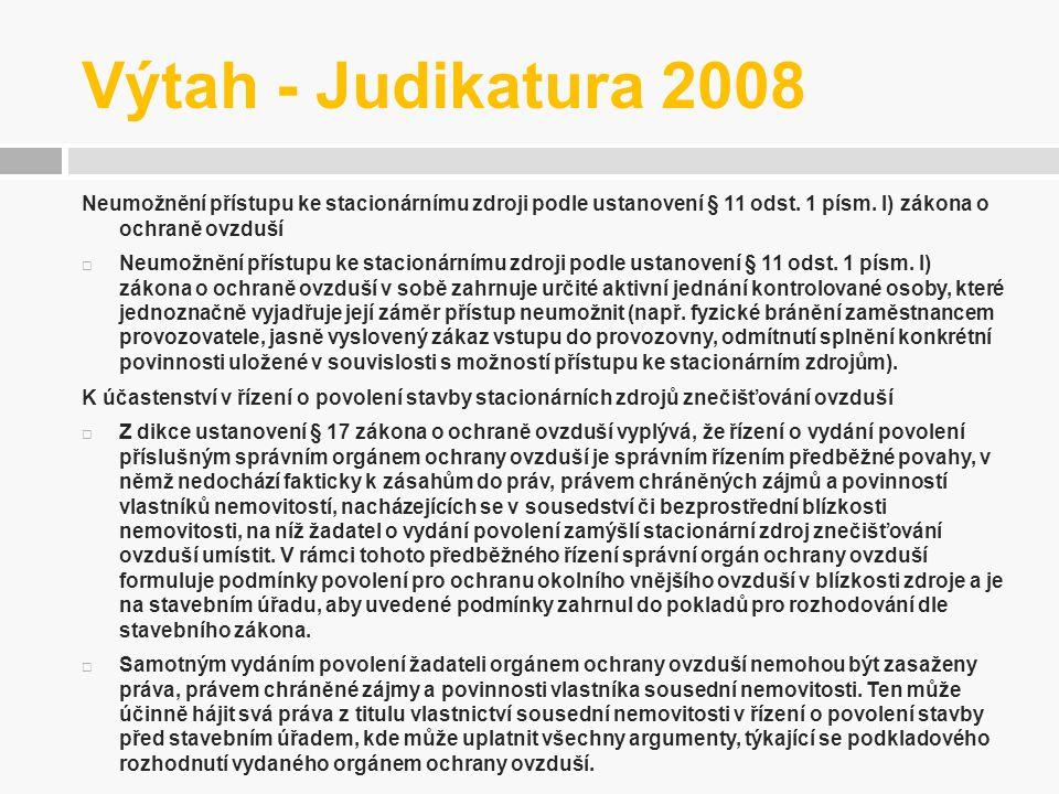 Výtah - Judikatura 2008 Neumožnění přístupu ke stacionárnímu zdroji podle ustanovení § 11 odst. 1 písm. l) zákona o ochraně ovzduší.