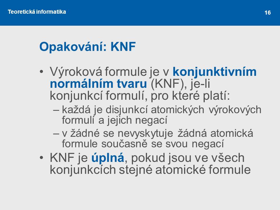 KNF je úplná, pokud jsou ve všech konjunkcích stejné atomické formule