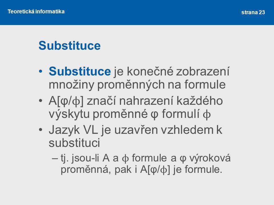 Substituce je konečné zobrazení množiny proměnných na formule