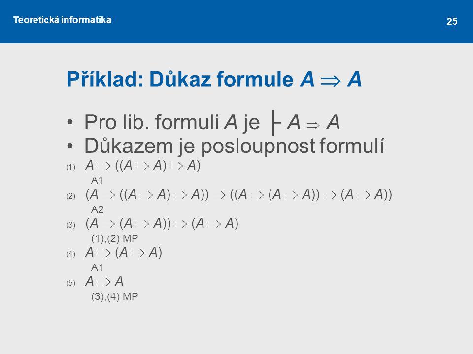 Příklad: Důkaz formule A  A