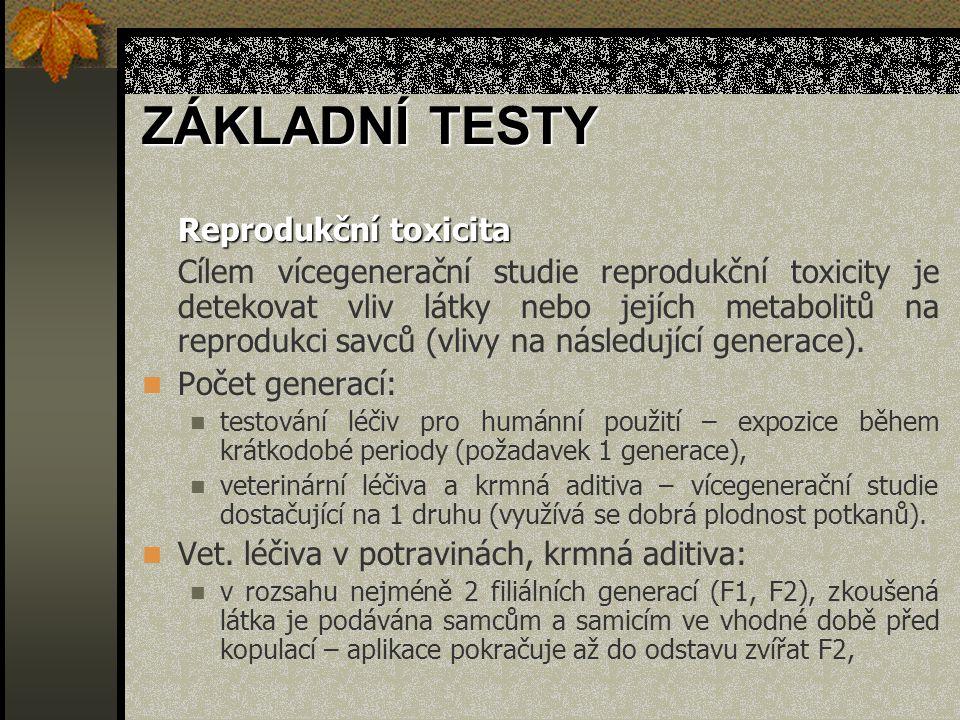 ZÁKLADNÍ TESTY Reprodukční toxicita