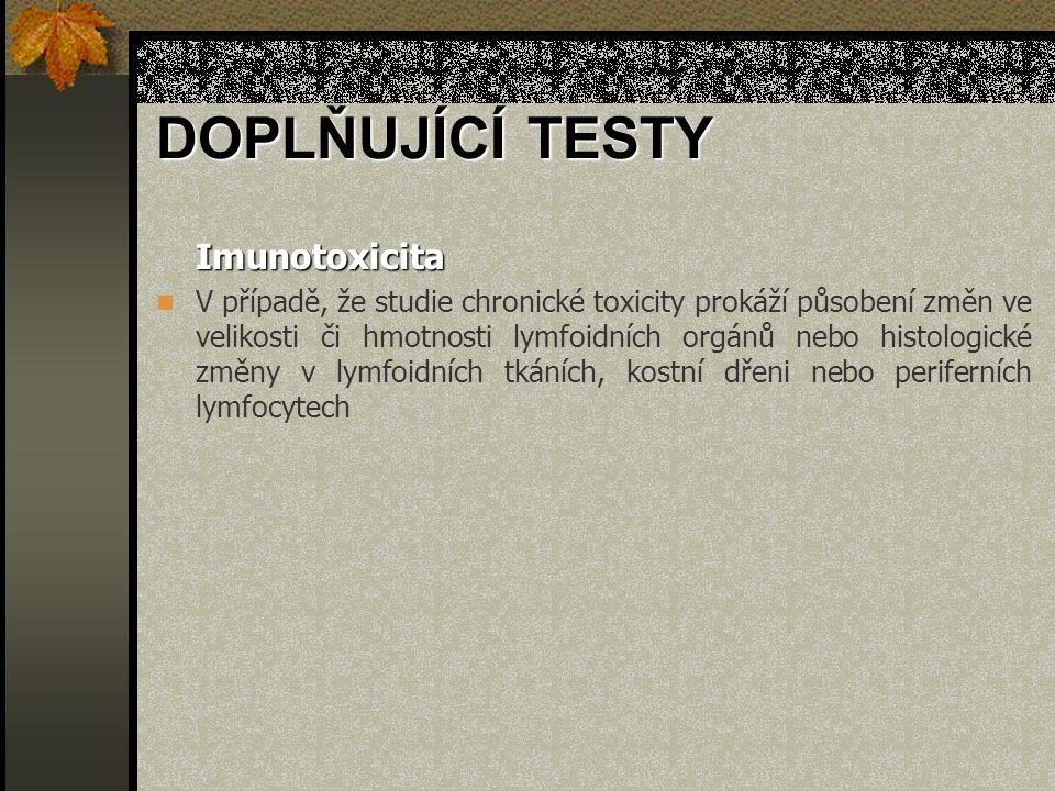 DOPLŇUJÍCÍ TESTY Imunotoxicita