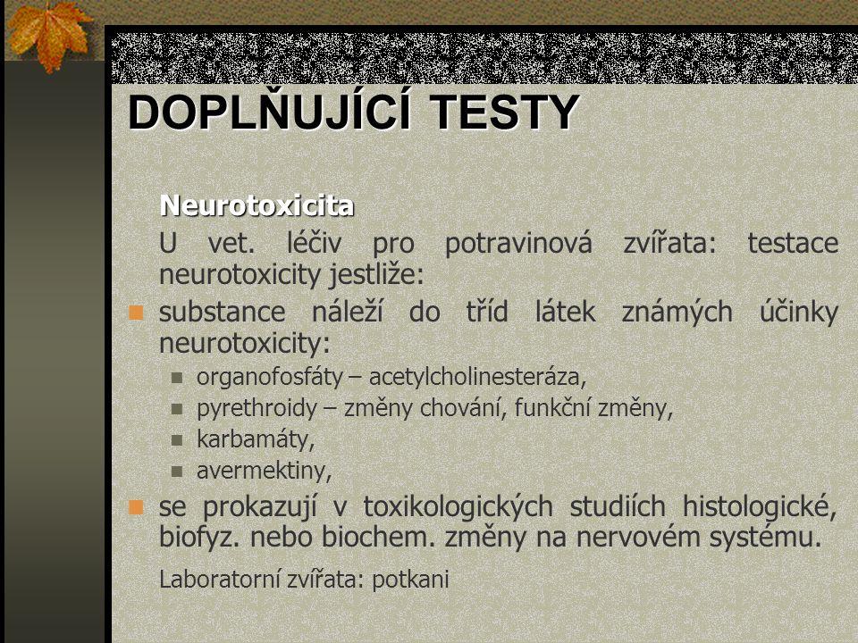 DOPLŇUJÍCÍ TESTY Neurotoxicita