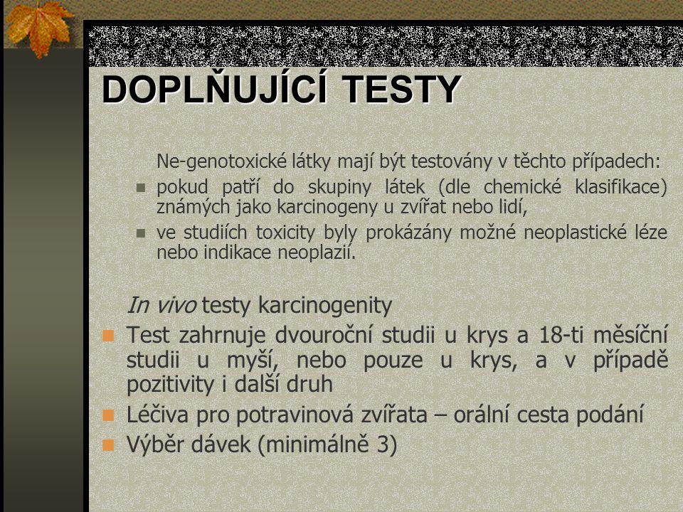 DOPLŇUJÍCÍ TESTY In vivo testy karcinogenity
