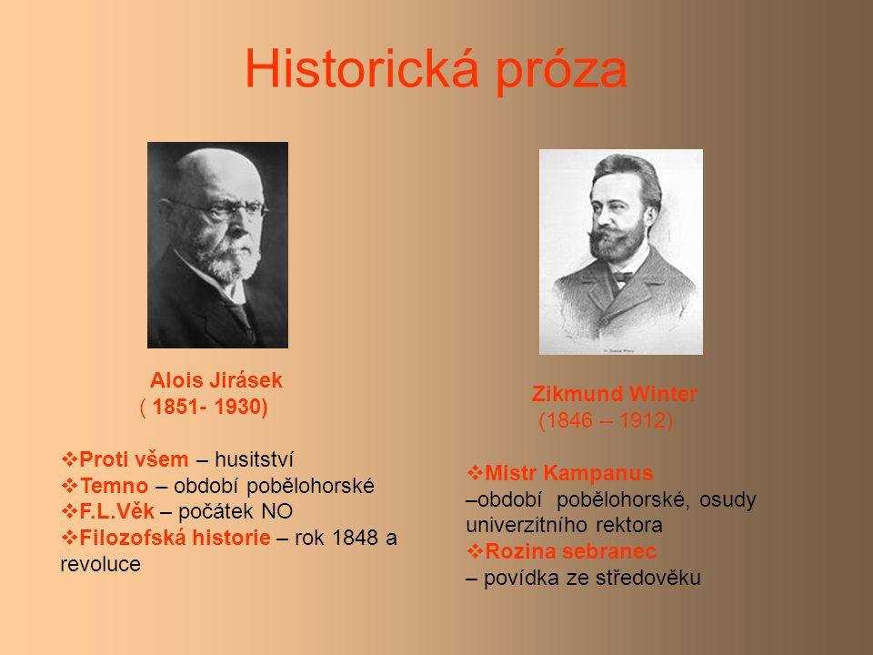 Historická próza Alois Jirásek ( 1851- 1930) Zikmund Winter