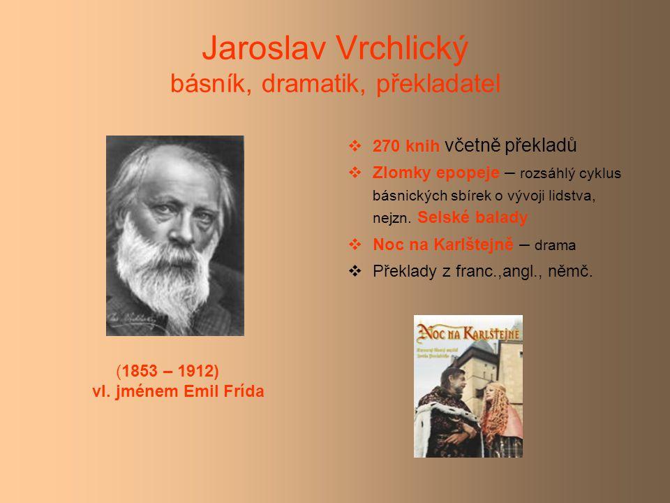 Jaroslav Vrchlický básník, dramatik, překladatel