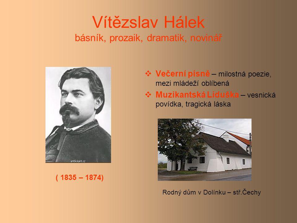 Vítězslav Hálek básník, prozaik, dramatik, novinář