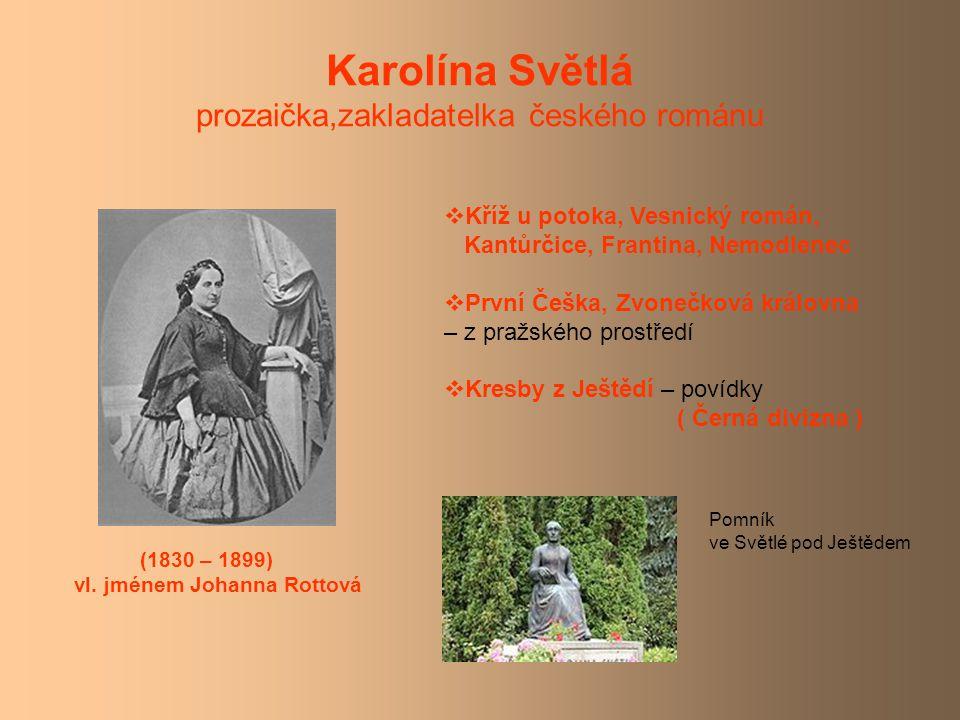 Karolína Světlá prozaička,zakladatelka českého románu