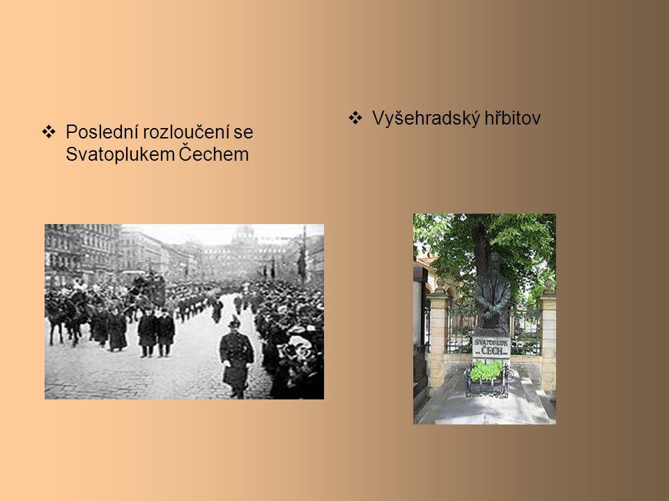 Vyšehradský hřbitov Poslední rozloučení se Svatoplukem Čechem