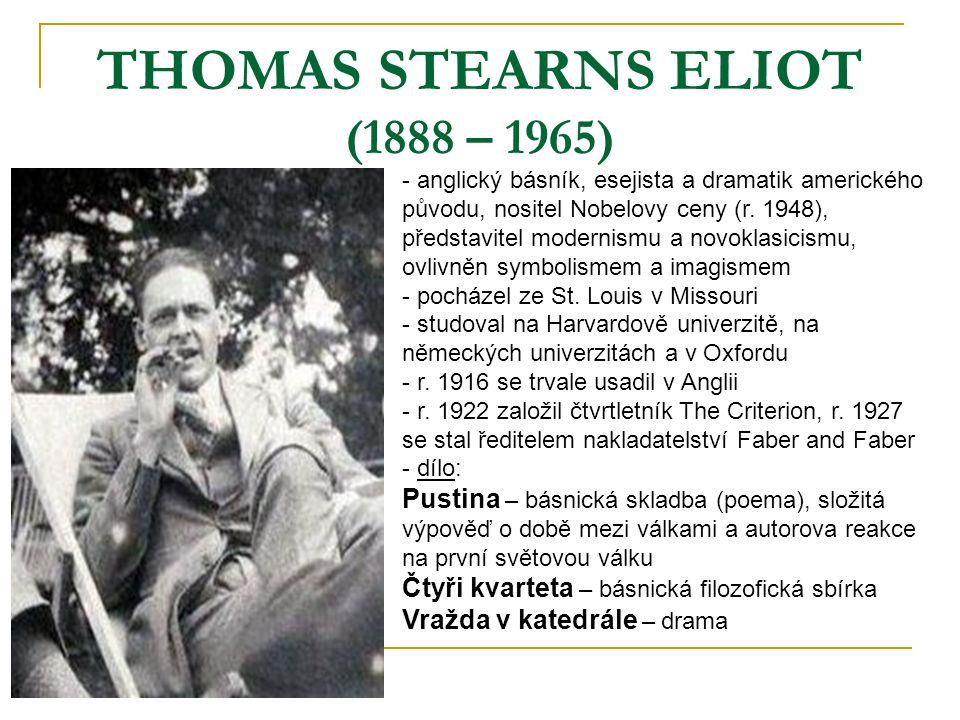 THOMAS STEARNS ELIOT (1888 – 1965)