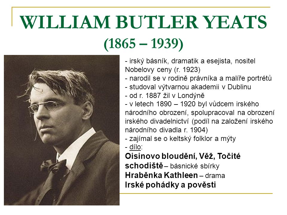 WILLIAM BUTLER YEATS (1865 – 1939)