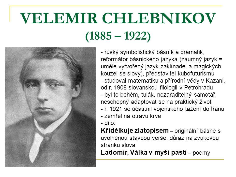 VELEMIR CHLEBNIKOV (1885 – 1922)