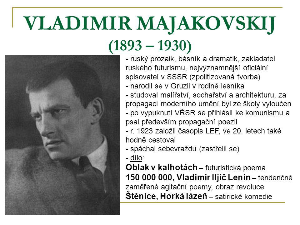 VLADIMIR MAJAKOVSKIJ (1893 – 1930)