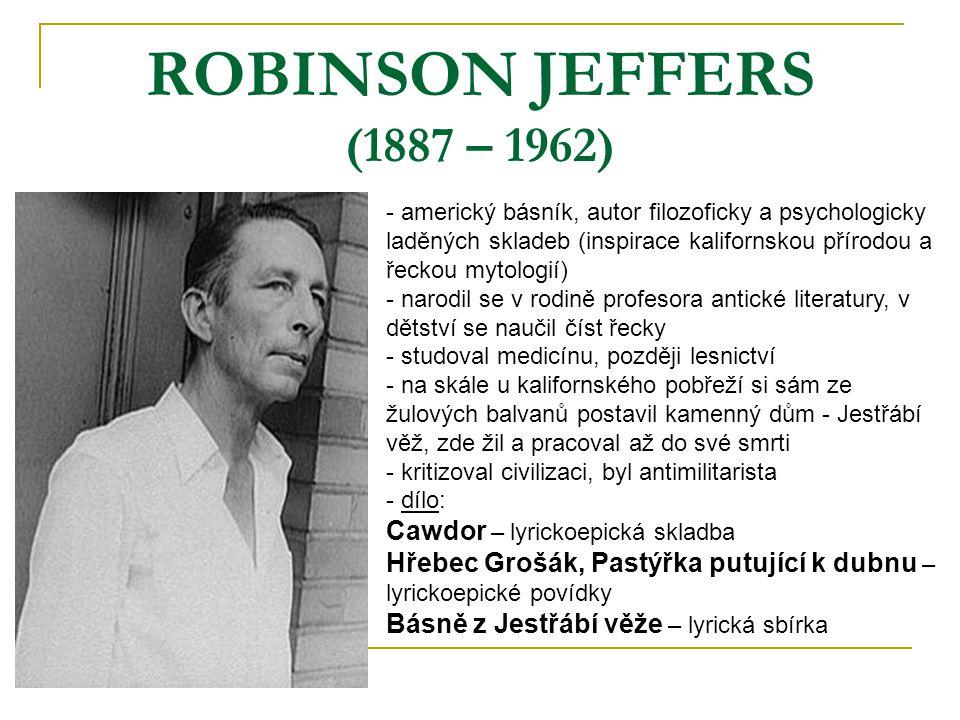 ROBINSON JEFFERS (1887 – 1962) Cawdor – lyrickoepická skladba