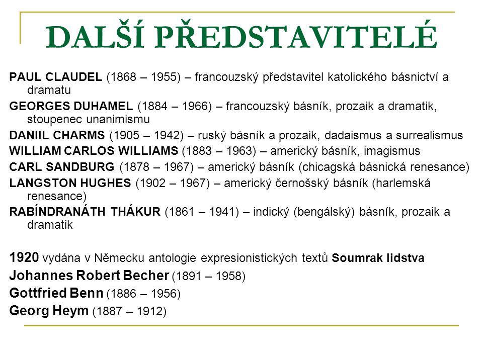 DALŠÍ PŘEDSTAVITELÉ PAUL CLAUDEL (1868 – 1955) – francouzský představitel katolického básnictví a dramatu.