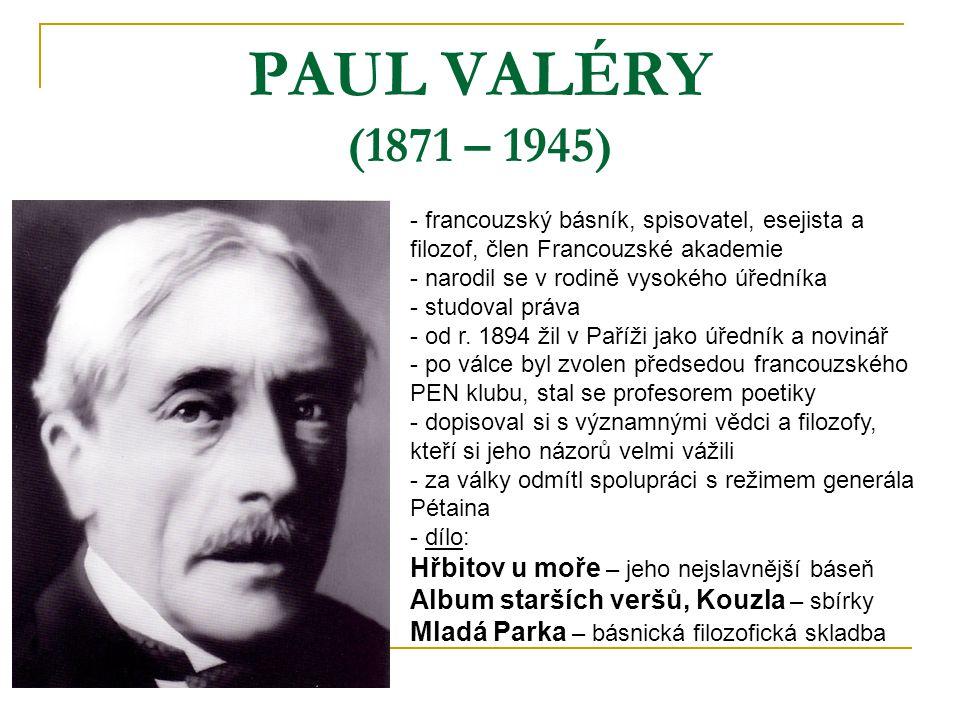 PAUL VALÉRY (1871 – 1945) Hřbitov u moře – jeho nejslavnější báseň