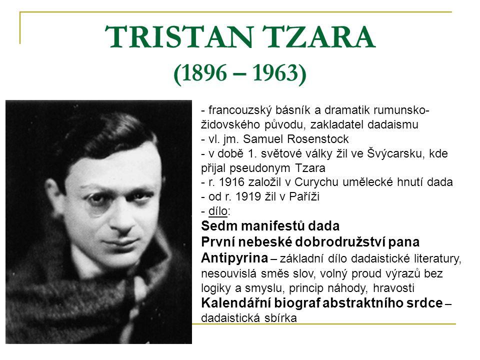TRISTAN TZARA (1896 – 1963) Sedm manifestů dada
