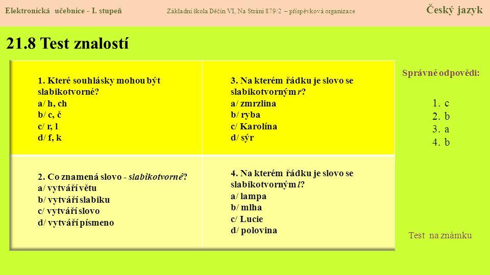 21.8 Test znalostí c b a Správné odpovědi: