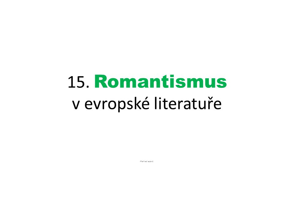 15. Romantismus v evropské literatuře
