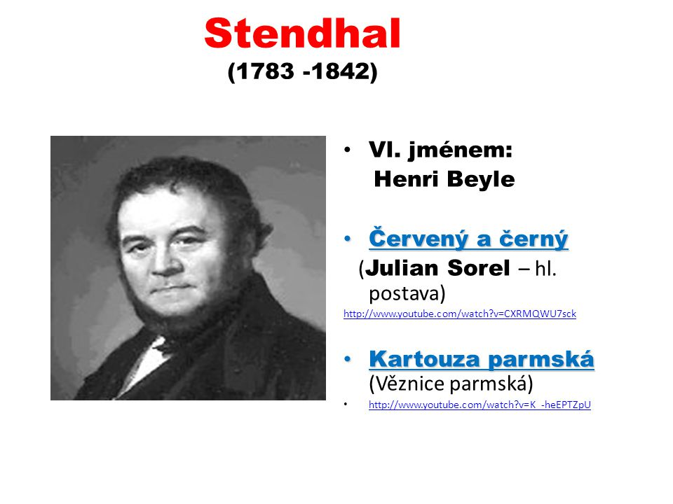 Stendhal (1783 -1842) Vl. jménem: Henri Beyle Červený a černý