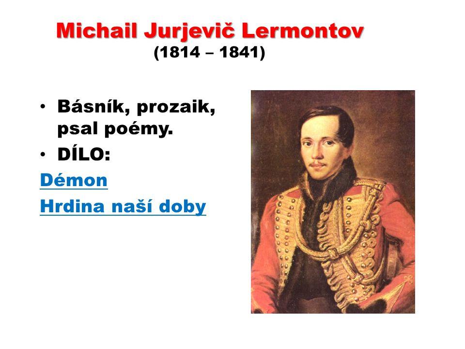 Michail Jurjevič Lermontov (1814 – 1841)