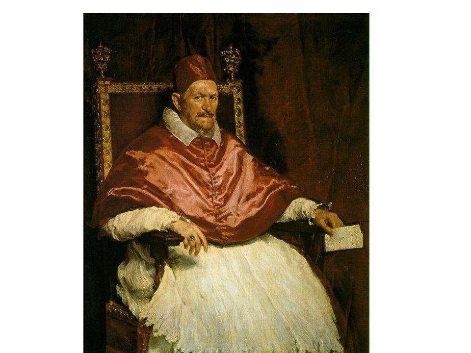 Innocenc X; 1650; portrét papeže za jeho pobytu v Římě; pronikavost pohledu; na lístku v ruce je jeho i malířovo jméno; silná osobnost, která zhodnotila obraz tak, že Velázquez zachytil pravdu;plášť z červeného hedvábí se zlatavými odlesky; Velázquez prý dokonce odmítl papežovu štědrou odměnu, protože bylo povinností španělského dvorního malíře portrétovat papeže