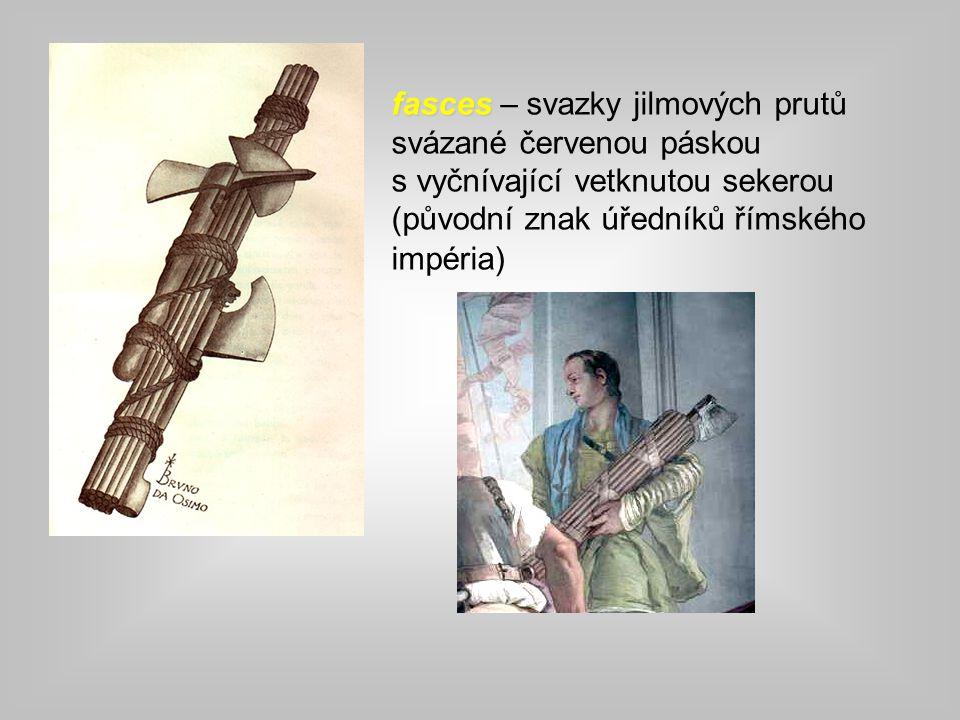 fasces – svazky jilmových prutů svázané červenou páskou s vyčnívající vetknutou sekerou (původní znak úředníků římského impéria)