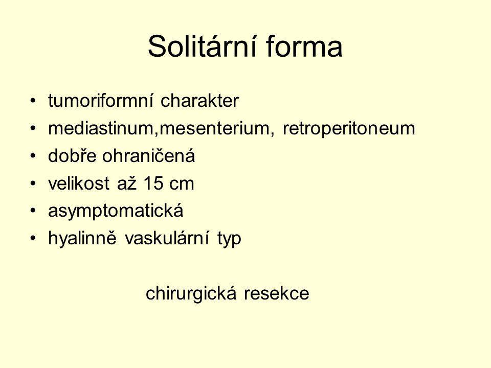 Solitární forma tumoriformní charakter