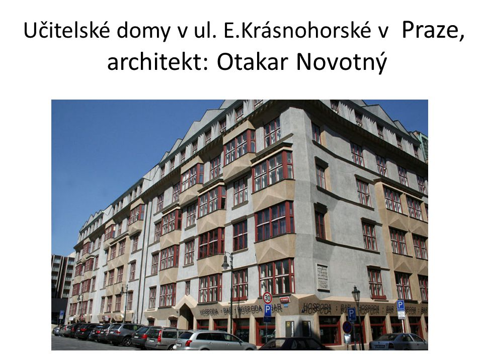 Učitelské domy v ul. E.Krásnohorské v Praze, architekt: Otakar Novotný