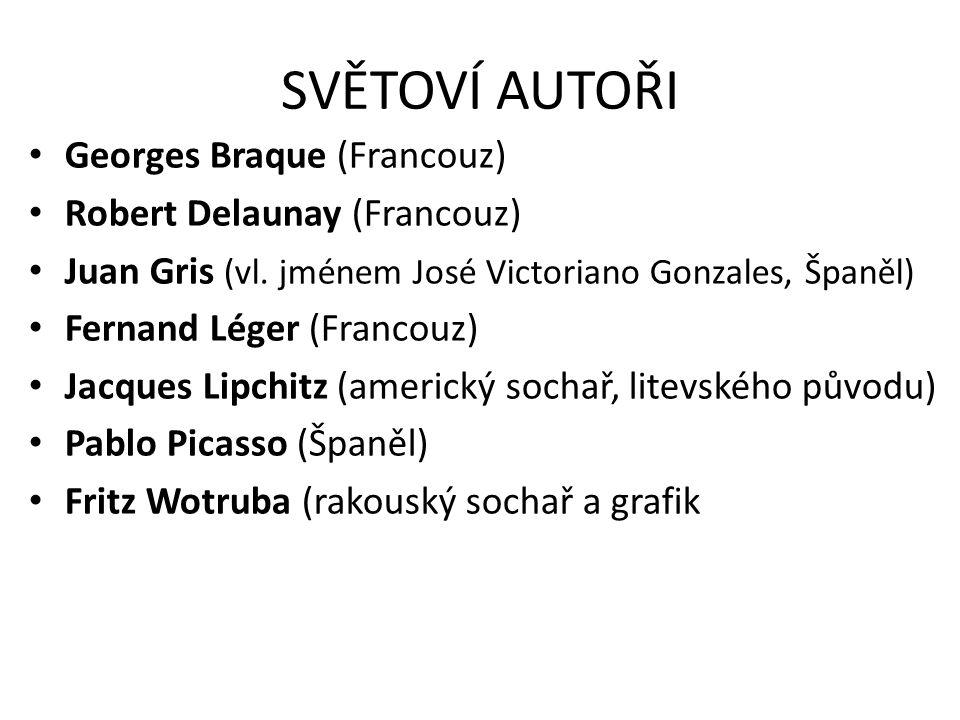 SVĚTOVÍ AUTOŘI Georges Braque (Francouz) Robert Delaunay (Francouz)