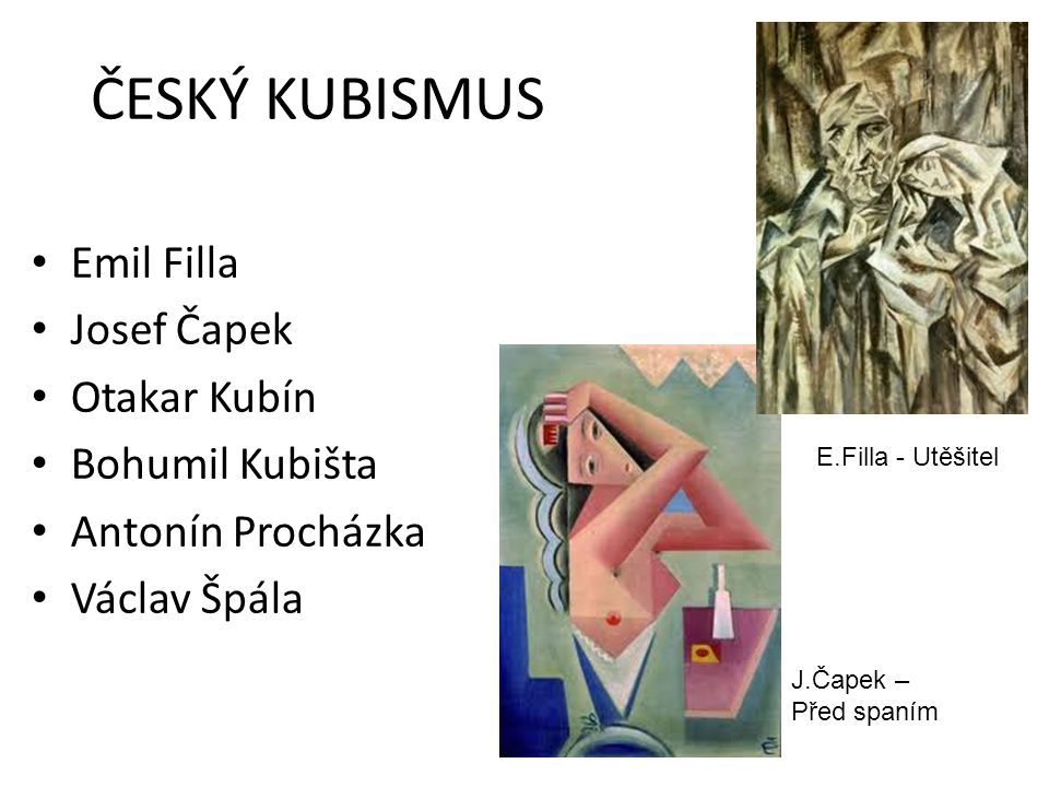 ČESKÝ KUBISMUS Emil Filla Josef Čapek Otakar Kubín Bohumil Kubišta