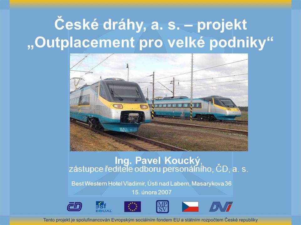 """České dráhy, a. s. – projekt """"Outplacement pro velké podniky"""