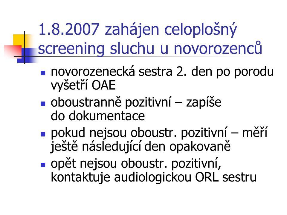 1.8.2007 zahájen celoplošný screening sluchu u novorozenců
