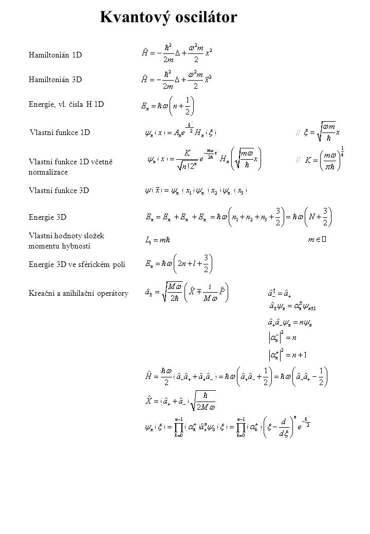 Kvantový oscilátor Hamiltonián 1D Hamiltonián 3D