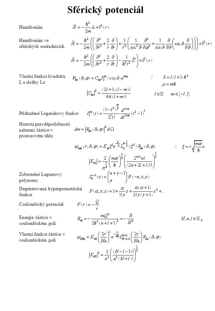 Sférický potenciál Hamiltonián Hamiltonián ve sférických souřadnicích