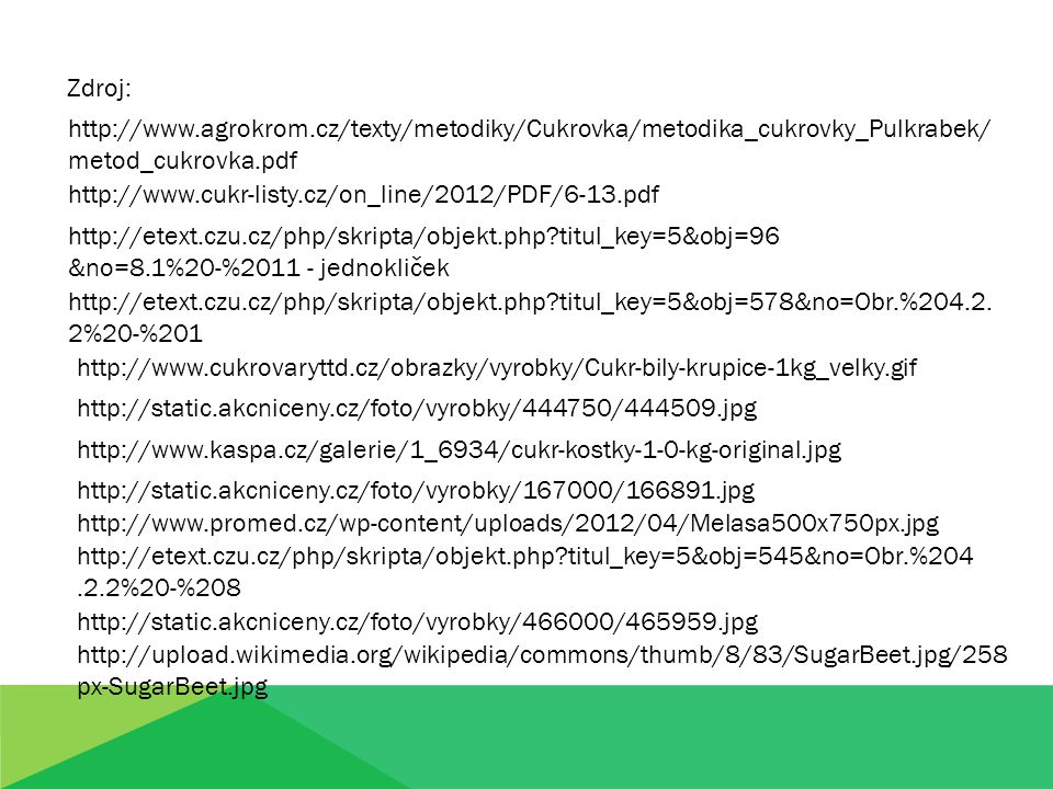 Zdroj: http://www.agrokrom.cz/texty/metodiky/Cukrovka/metodika_cukrovky_Pulkrabek/metod_cukrovka.pdf.