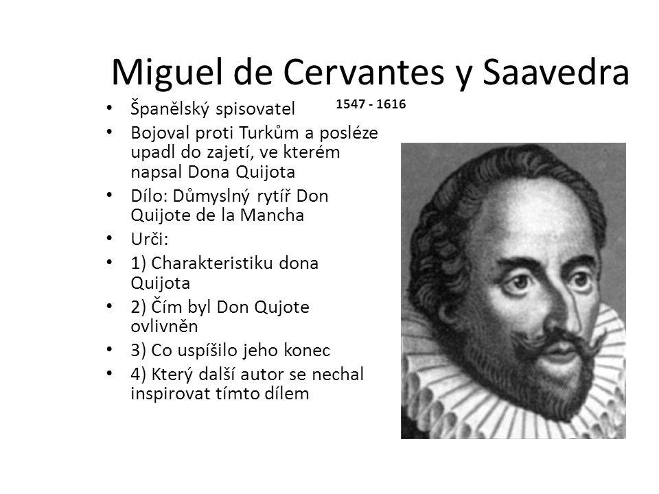 Miguel de Cervantes y Saavedra 1547 - 1616