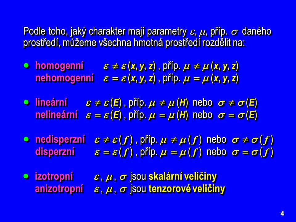 homogenní    (x, y, z) , příp.    (x, y, z)