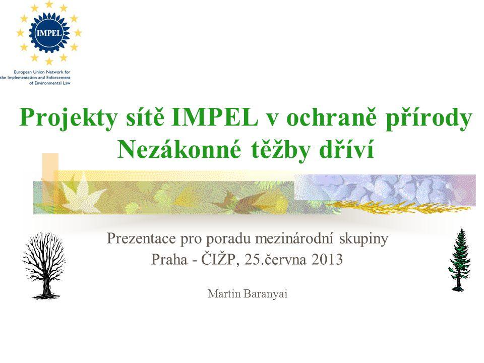 Projekty sítě IMPEL v ochraně přírody Nezákonné těžby dříví