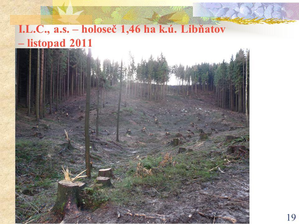 I.L.C., a.s. – holoseč 1,46 ha k.ú. Libňatov – listopad 2011