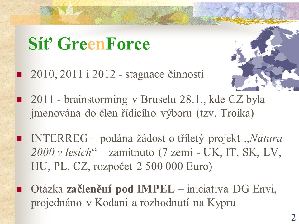 Síť GreenForce 2010, 2011 i 2012 - stagnace činnosti