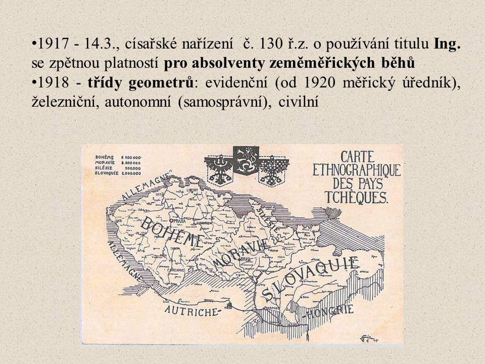 1917 - 14. 3. , císařské nařízení č. 130 ř. z. o používání titulu Ing