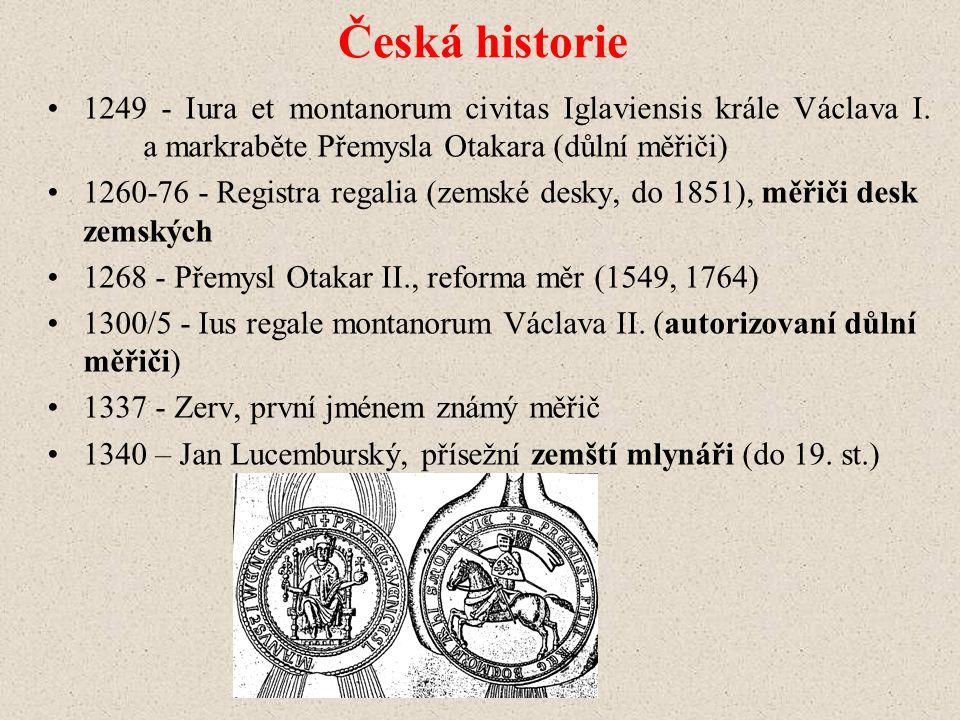 Česká historie 1249 - Iura et montanorum civitas Iglaviensis krále Václava I. a markraběte Přemysla Otakara (důlní měřiči)