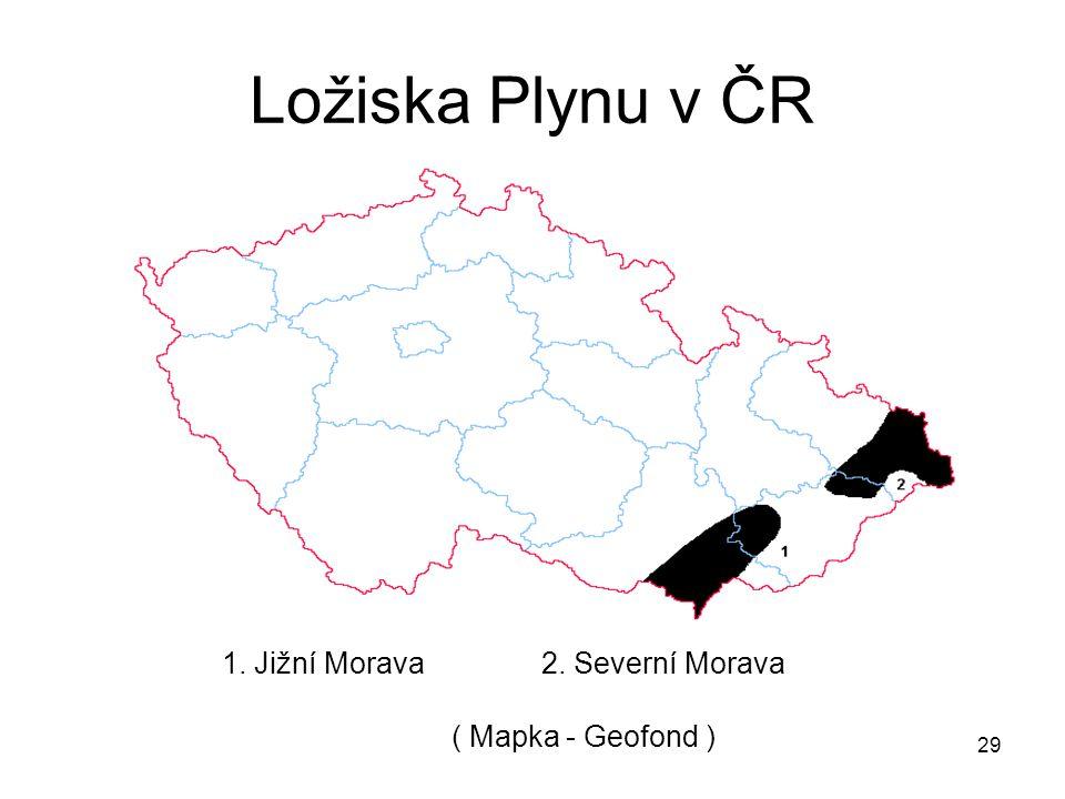 Ložiska Plynu v ČR 1. Jižní Morava 2. Severní Morava