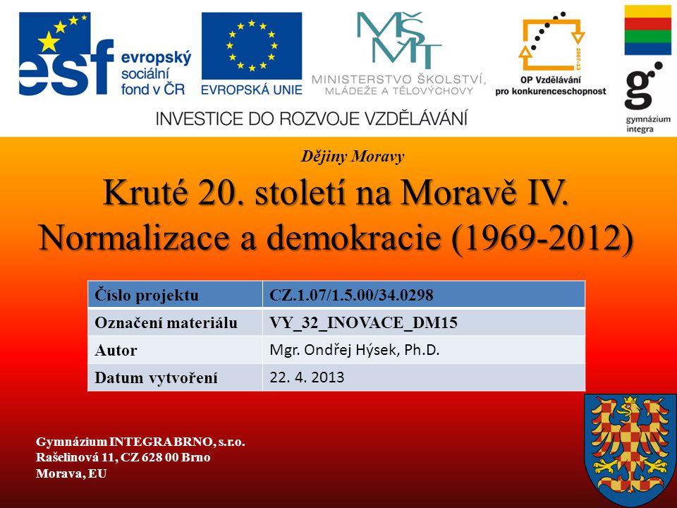 Kruté 20. století na Moravě IV. Normalizace a demokracie (1969-2012)