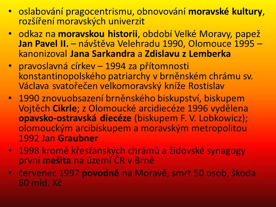 oslabování pragocentrismu, obnovování moravské kultury, rozšíření moravských univerzit