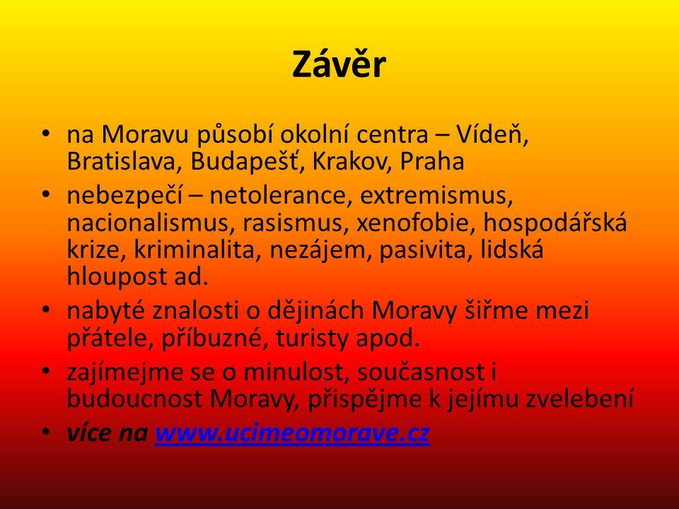 Závěr na Moravu působí okolní centra – Vídeň, Bratislava, Budapešť, Krakov, Praha.