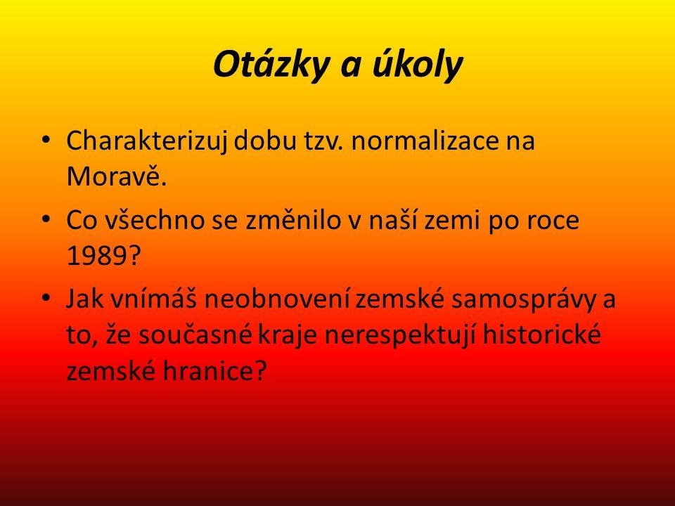 Otázky a úkoly Charakterizuj dobu tzv. normalizace na Moravě.