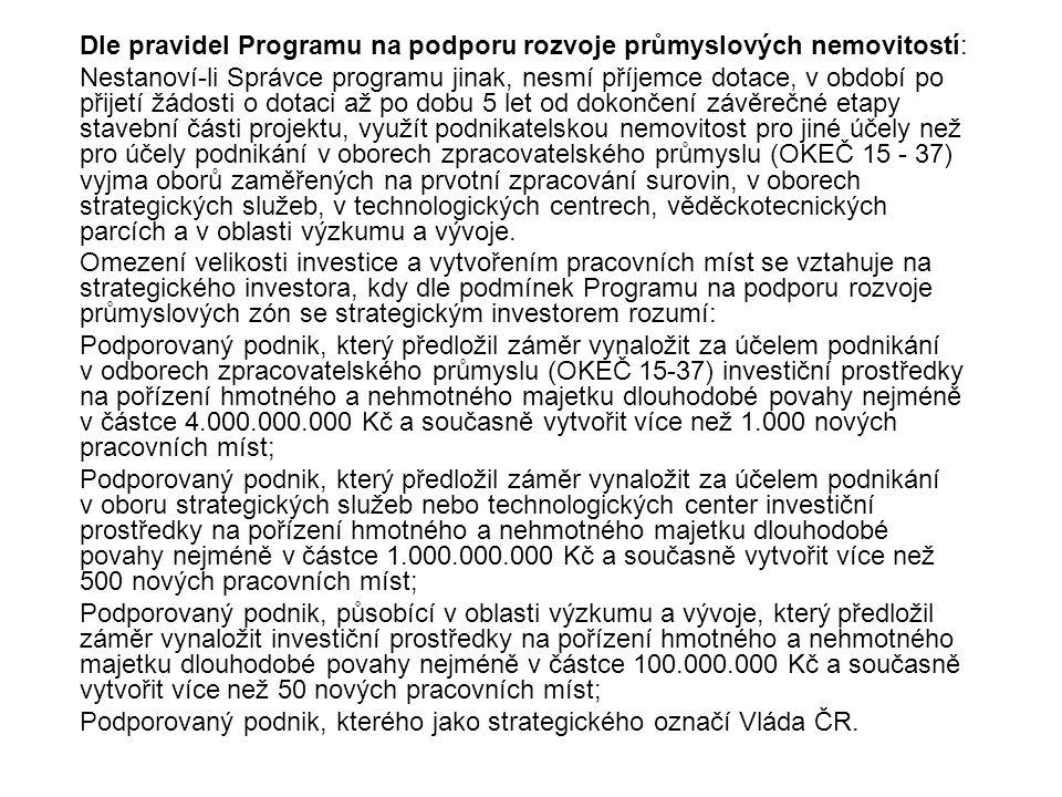 Dle pravidel Programu na podporu rozvoje průmyslových nemovitostí: