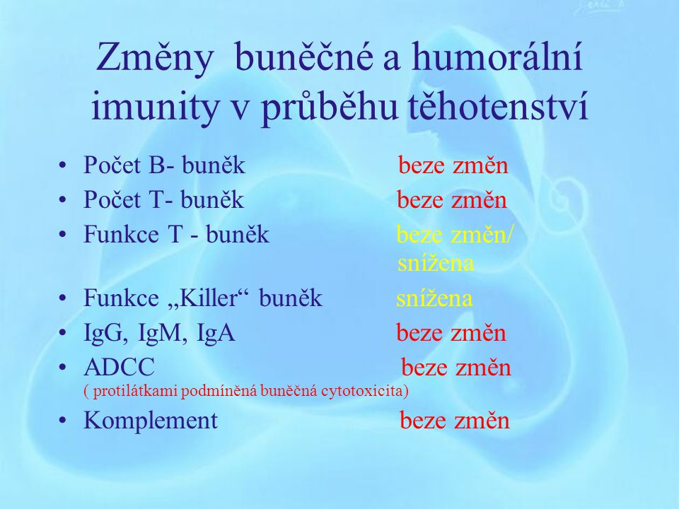 Změny buněčné a humorální imunity v průběhu těhotenství